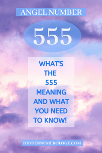 The Angel Number 555 indicates that your vibrational frequency is about to change.