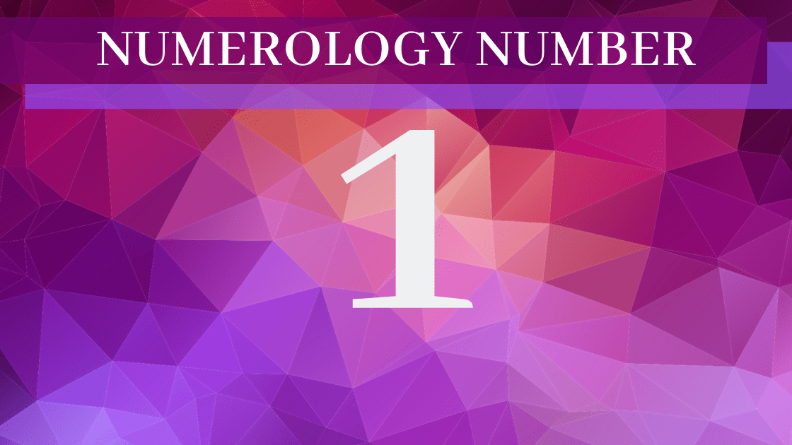 Numerology 1 - Meaning of Number 1
