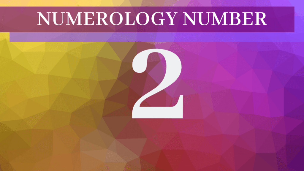 Numerology 2 - Meaning of Number 2