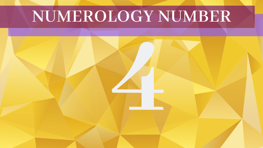 Numerology 4 - Meaning of Number 4
