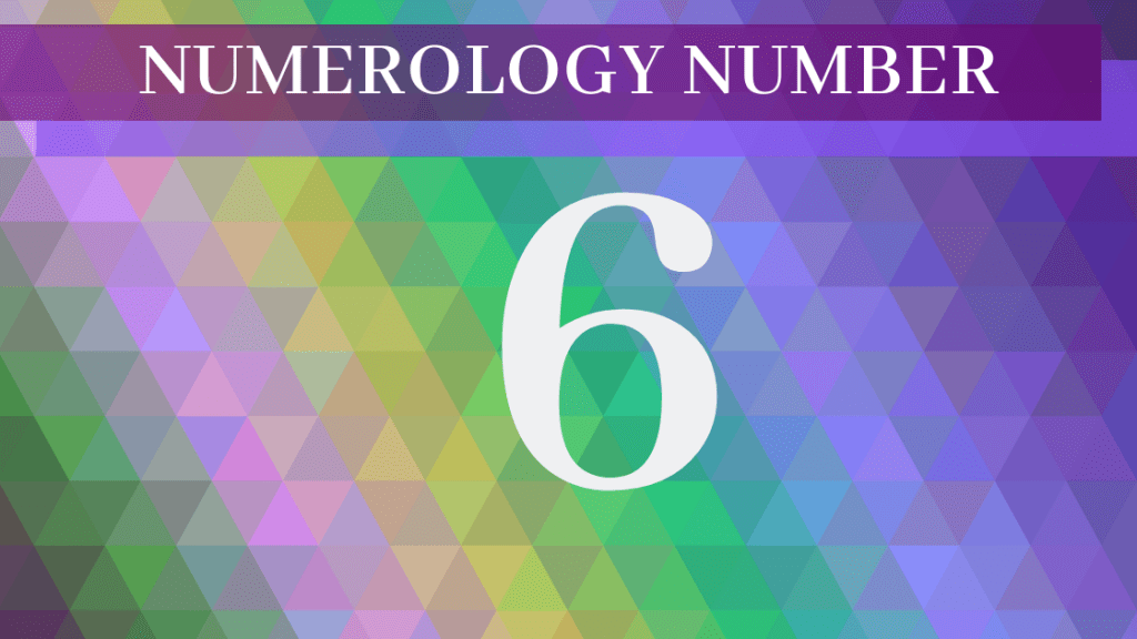 Numerology 6 meaning Numerology 6 – Meaning of Number 6