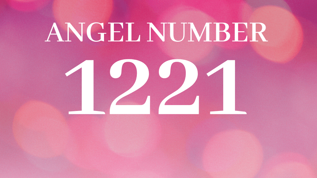 1221 ANGEL NUMBER