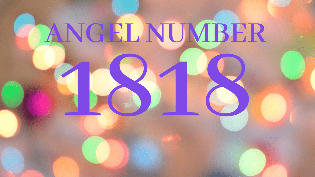 angel number 1818 meaning