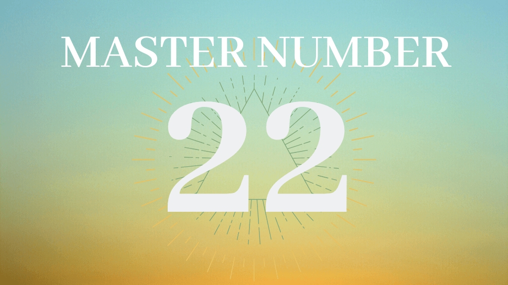 Master Number 22 – Numerology Number 22