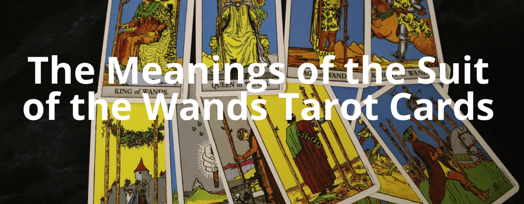 The Meanings of the Suit of Wands
