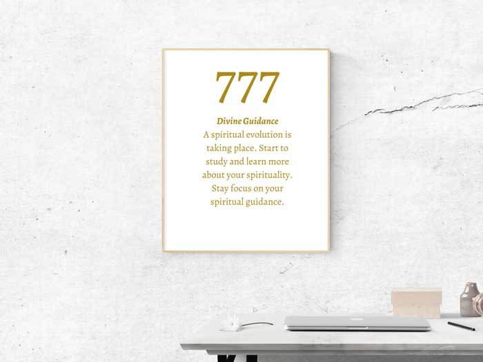 777 Angel Number meaning: Divine Guidance A spiritual evolution is taking place. Start to study and learn more about your spirituality. Stay focus on your spiritual guidance.